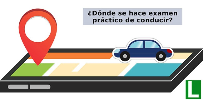 ¿Dónde se hace el examen práctico de conducir?